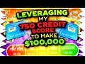 How I Am Going To Leverage My 750 Credit Score to Make $100,000 in 2018