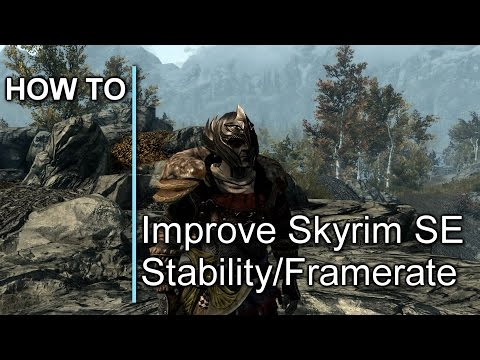 How to stabilise Skyrim Special Edition framerate and performance