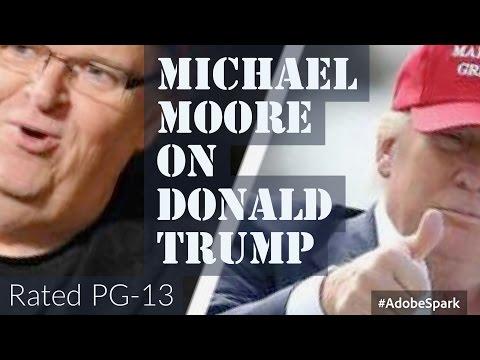 Michael Moore on Donald Trump - a (CENSORED) the FU Vote Stump Speech