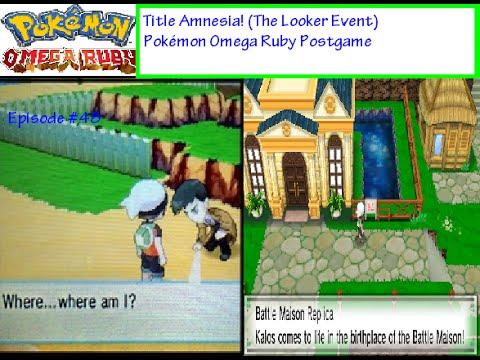 Title Amnesia! (The Looker Event) Pokémon Omega Ruby Postgame Episode 48