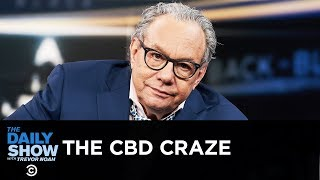 Back in Black - The CBD Craze   The Daily Show