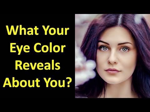 What Your Eye Color Reveals - 10 Things Your Eye Color Reveals About You