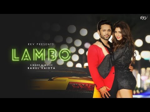 Xxx Mp4 LAMBO RAHUL VAIDYA RKV OFFICIAL VIDEO Feat Priyanka Khera Antara Mitra 3gp Sex