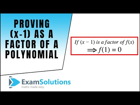 How to show that x-1 is a factor of a given polynomial : ExamSolutions