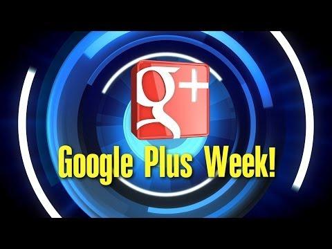 Google Plus Week  2/7/2014