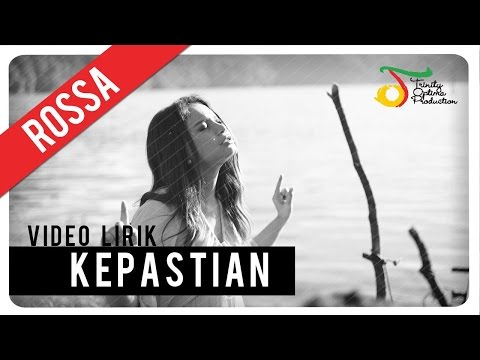 Rossa - Kepastian (OST ILY FROM 38.000 FT) | Video Lirik