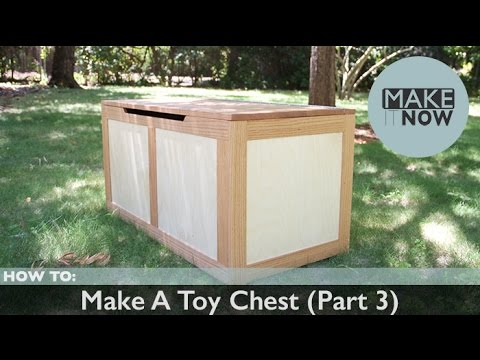 How To: Make a Toy Chest (Part 3)