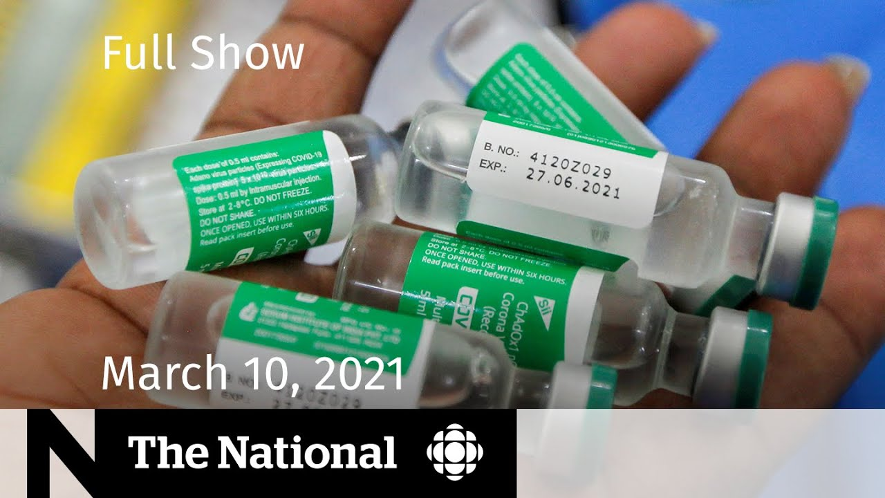 CBC News: The National | Distributing AstraZeneca; Ontario's possible 3rd wave | March 10, 2021