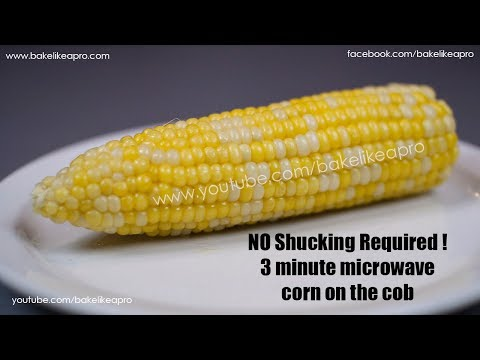 Easy Microwave Corn On The Cob Recipe - NO SHUCKING NEEDED !