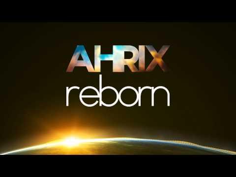 Ahrix - Reborn