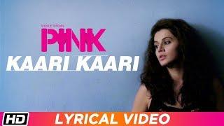 Kaari Kaari   PINK   Lyrical Video   Qurat Ul Ain Balouch   Amitabh Bachchan   Taapsee Pannu