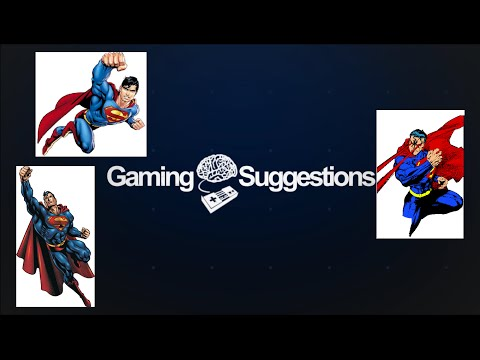 How to Have a Good Superman Game - Gaming Suggestions