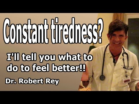 Dr. Rey - Are you suffering from constant tiredness? I'll tell you what to do to feel better!!