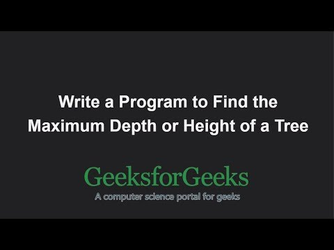 Find the Maximum Depth or Height of a Tree | GeeksforGeeks