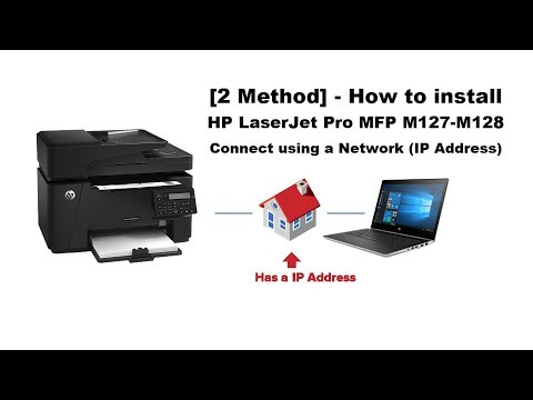 [2 Method] - How to install HP LaserJet Pro MFP M127-M128 Connect using a Network (IP Address)