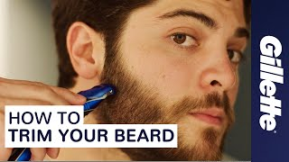 How to Trim Your Beard | Gillette | Beard Grooming Tips