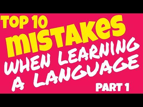 TOP 10 MISTAKES WHEN LEARNING A LANGUAGE (Part 1)
