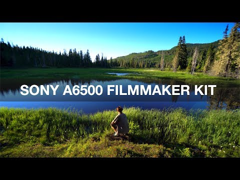 Sony a6500 Filmmaker Kit [Detailed Explanation]
