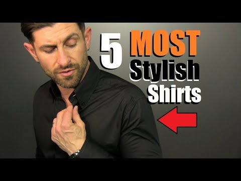 5 MOST Stylish Shirts A Man Can Own! (Men's Wardrobe Essentials)