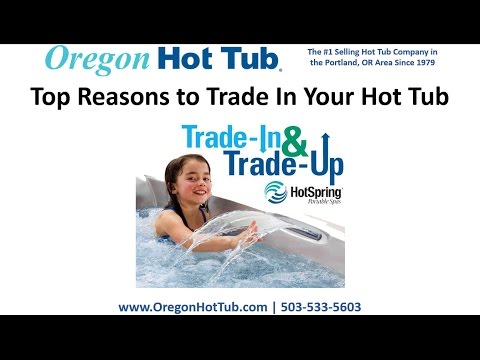 Hot Tubs Sale Portland, Trade In Welcome
