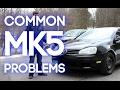 MK5 Volkswagen - Common Problems