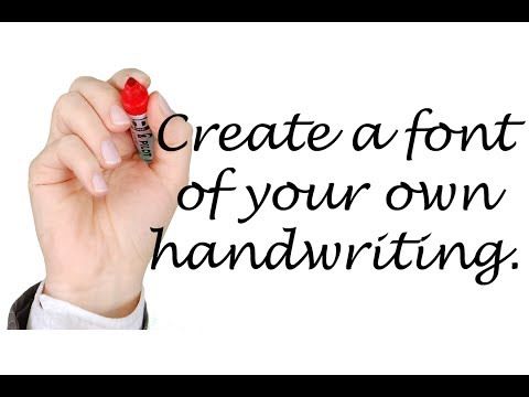 How to create a font of your own Handwriting