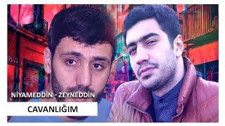 Niyameddin Umud - Zeyneddin Seda - Cavanligim 2019