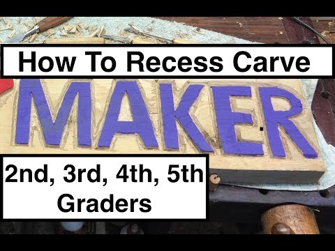 MAKER CLASS - How To Recess Carve - 2nd, 3rd, 4th, 5th Graders