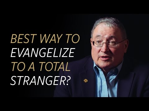 What is the best way to share the gospel with total strangers?