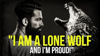 This Is For All Those Who Walk Alone (LONE WOLF SPEECH)