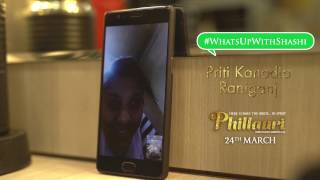 Phillauri | #WhatsUpWithShashi Video Call 2 | Anushka Sharma