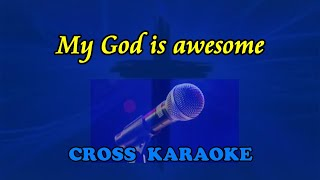 My God is Awesome - karaoke backing. by Allan Saunders
