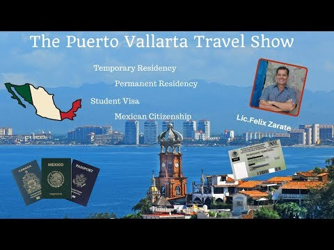 Getting Residency and Temporary Residency in Puerto Vallarta, Mexico
