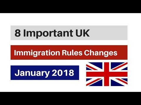 8 Important UK Immigration Rules Changes January 2018