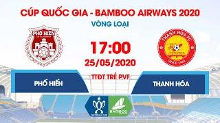 Trực tiếp | Phố Hiến - Thanh Hóa | Cúp Quốc gia - Bamboo Airways 2020 | NEXT SPORTS