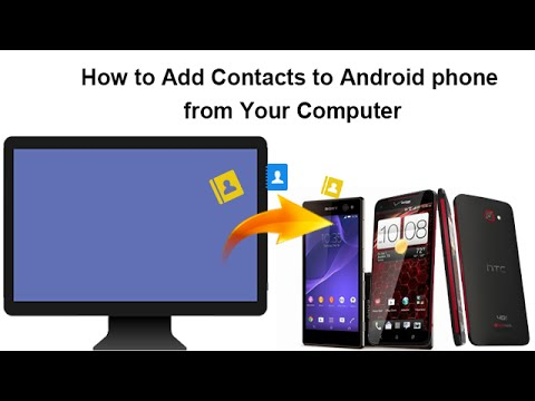 How to Add Contacts to Android phone from Your Computer