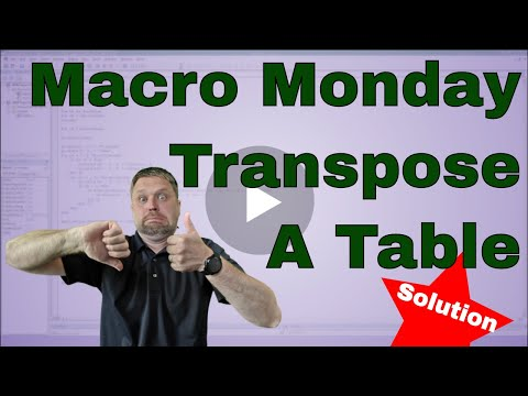 Macro Monday Transpose a Table Anywhere Solution   Code Included