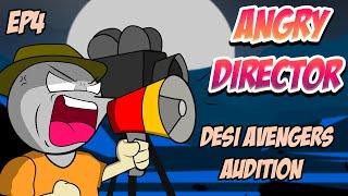 Desi Avengers Audition : Angry Director 4   Angry Prash