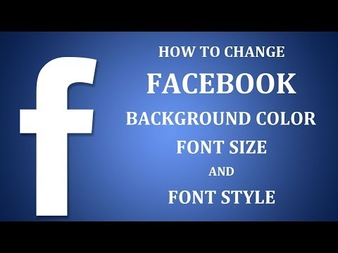 How To Change Facebook Background Color, Font Size, Font Style 2017?