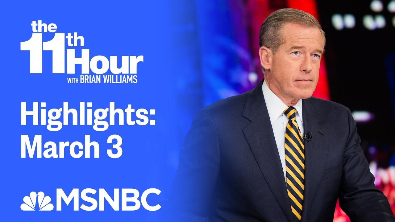Watch The 11th Hour With Brian Williams Highlights: March 3 | MSNBC