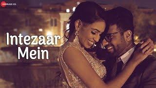 Intezaar Mein - Official Music Video | Ayaz Ismail ft. Maira Babar | Jasmin Jain
