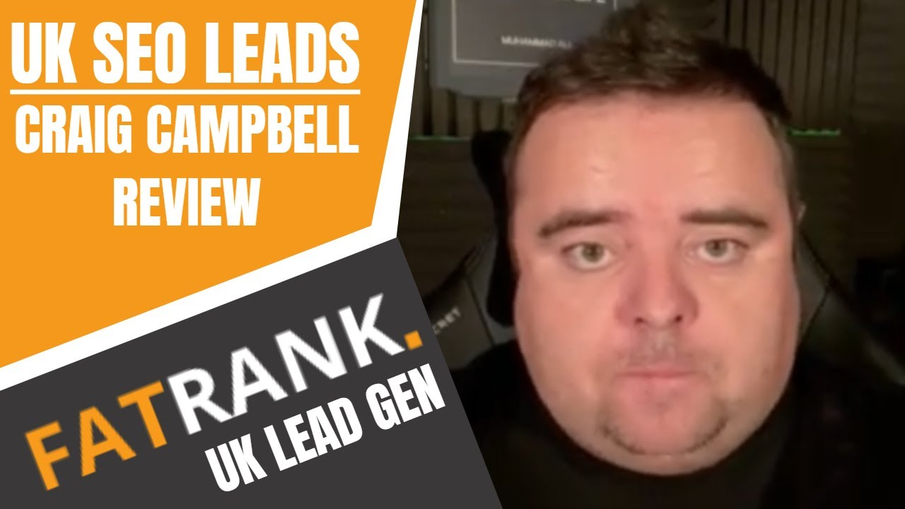 Craig Campbell Review on FatRank Driving SEO Leads in the UK | SEO Lead Generation