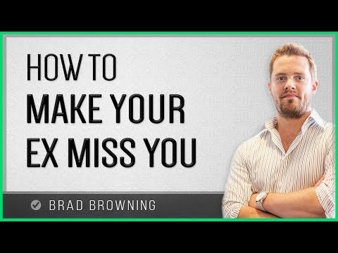 How To Make Your Ex Miss You (New & Updated For 2016)