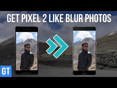 How to Get Pixel 2 Portrait Mode (Blur) on Any Android