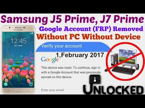 Google Account Bypass Galaxy J5, J7 Prime (FRP Reset) Without PC