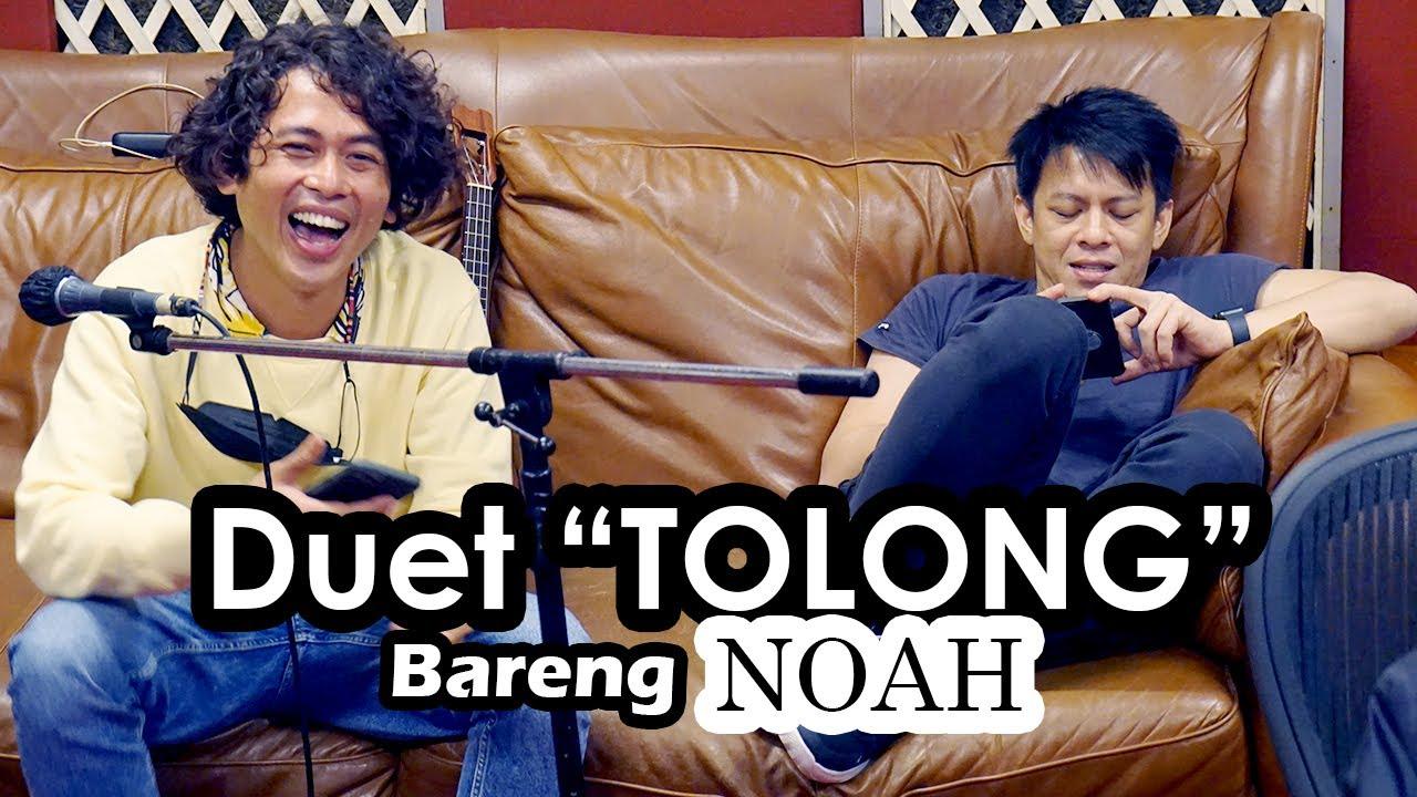 "Download Yang Mau Liat ""GUE"" Duet Sama ""NOAH"" Nyanyiin Lagu ""TOLONG"" Sini Masook!!! MP3 Gratis"