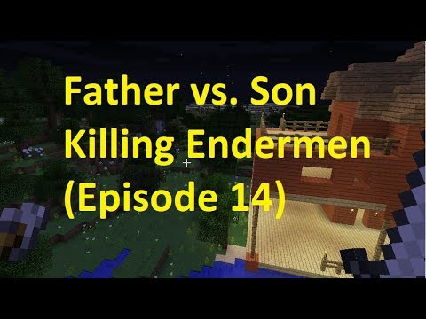 Father vs. Son Killing Endermen With My Fist (Episode 14)