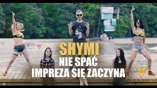 Shymi - Nie spać (Impreza się zaczyna) (Oficjalny teledysk)