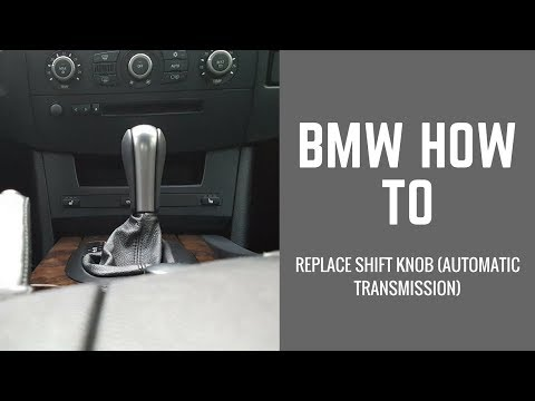 E60 BMW How To Replace Shift Knob (Automatic)