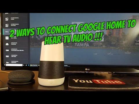 2 WAYS CONNECT GOOGLE HOME SPEAKER TO HEAR TV AUDIO SOUND